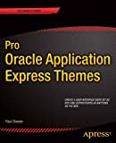 Pro Oracle Application Express Themes, Chester, Paul, 1430259744