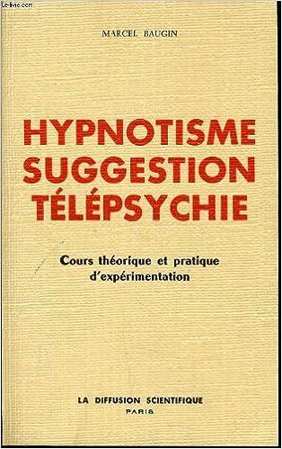 138d5c7e9c2f HYPNOTISME SUGGESTION TELEPSYCHIE cours théorique et pratique  d expérimentation