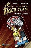 Ein Fall für dich und das Tiger-Team Sammelband 02: Die Ritter-Fälle