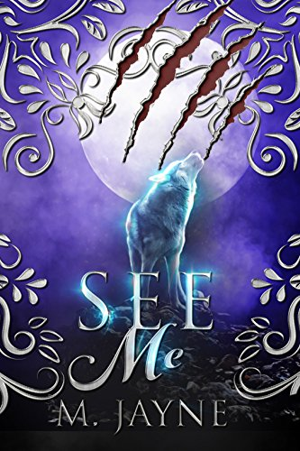 See Me (The Novus Pack Series Book 1) by [Jayne, M.]
