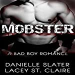 Mobster: A Bad Boy Romance | Danielle Slater,Lacey St. Claire
