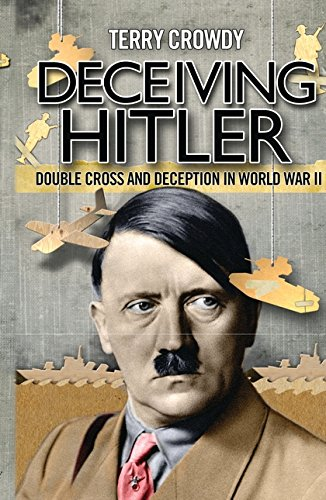 Download Deceiving Hitler: Double Cross and Deception in World War II (General Military) pdf