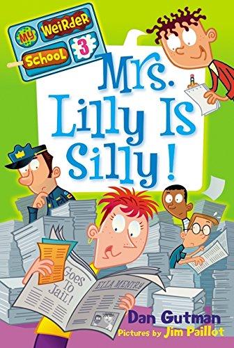 Mrs. Lilly Is Silly! (My Weirder School #3)