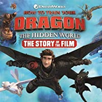 How to Train Your Dragon the Hidden World: the Story of the