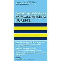 Oxford Handbook of Musculoskeletal Nursing (Oxford Handbooks in Nursing)