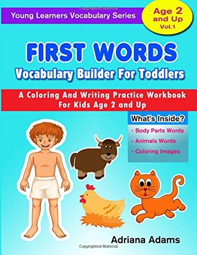 Download First Words Vocabulary Builder For Toddlers: A Coloring And Writing Practice Workbook For Kids Age 2 & Up (Young Learners Vocabulary Series) (Volume 1) ebook