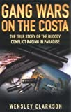 Gang Wars on the Costa, Wensley Clarkson, 1844548082