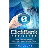 ClickBank Affiliates: How to make money with clickbank step by step (ClickBank Affiliate Program, How To Become...