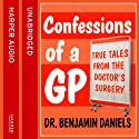 Confessions of a GP Audiobook by Benjamin Daniels Narrated by Eamonn Riley
