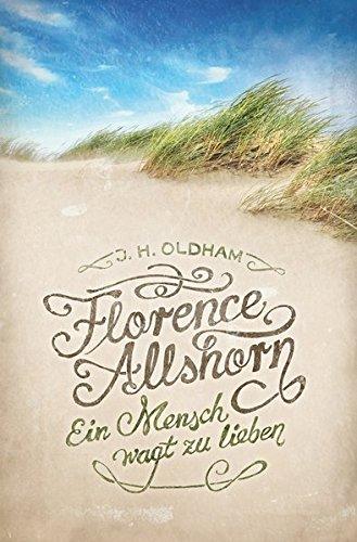 Florence Allshorn: Ein Mensch wagt zu lieben