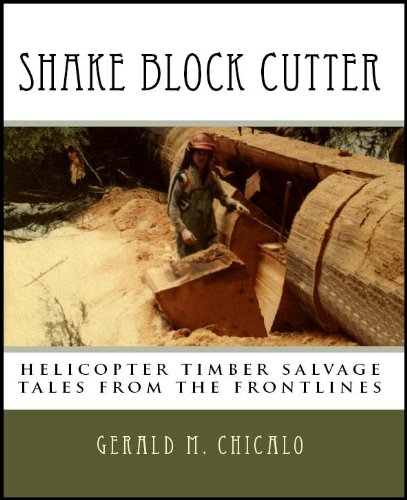 Helicopter Block - Shake Block Cutter - Helicopter Timber Salvage: tales from the frontlines