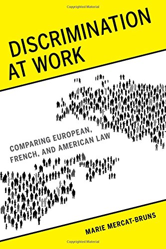 Discrimination at Work: Comparing European, French, and American Law