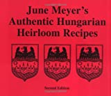 June Meyer's Authentic Hungarian Heirloom Recipes, Meyer, June V. and Meyer, Aaron D., 0966506200