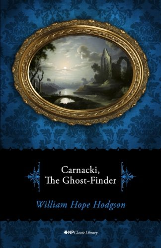 Np Finder - Carnacki, the Ghost-Finder (NP Classic Library) (Volume 2)