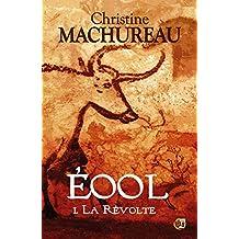 La Révolte: Eool - Tome 1 (Romans historiques) (French Edition)