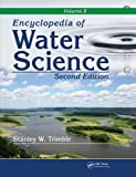 Encyclopedia of Water Science, Second Edition, Volume 2, Stanley W. Trimble, 0849396166