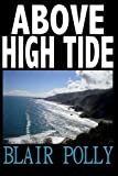 Above High Tide, Blair Polly, 1484096371