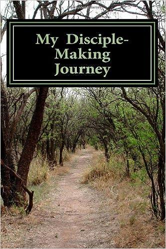 Download online My Disciple-Making Journey PDF, azw (Kindle), ePub, doc, mobi