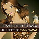 Sweetest Flava: Best of Full Flava