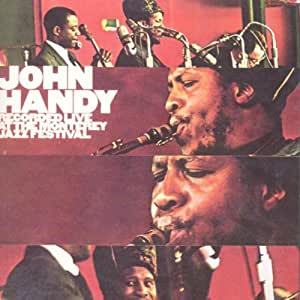 John Handy Recorded Live at Monterey Jazz Festival