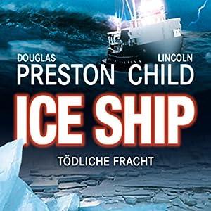 Ice Ship - Tödliche Fracht Hörbuch
