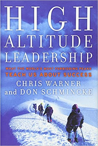High Altitude Leadership: What the World's Most Forbidding