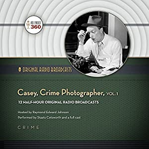 Casey, Crime Photographer, Vol. 1 Radio/TV Program