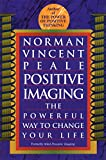 img - for Positive Imaging: The Powerful Way to Change Your Life book / textbook / text book