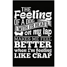 The Feeling Of A Dog With Its Head On My Lap - Poster