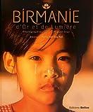 Birmanie, d'or et de lumière