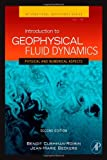 Introduction to Geophysical Fluid Dynamics, Volume 101, Second Edition: Physical and Numerical Aspects (International Geophysics)