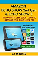 Updated July 2019The Amazon Echo Show and Echo Show 5 are the two outstanding Alexa enabled Echo devices. This is the complete, up to date Echo Show & Echo Show 5 user guide from Tech Ace CJ Andersen that will show you how to use this new...