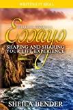 Writing Personal Essays: Shaping and Sharing Your Life Experience (Writing It Real)