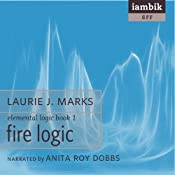 Fire Logic: Book 1 of Elemental Logic | Laurie J. Marks
