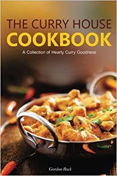 Book The Curry House Cookbook: A Collection of Hearty Curry Goodness
