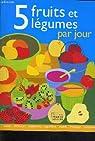 5 fruits et légumes par jour par Dufour