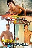 Subtropical Trilogy