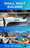 Small Boat Building: A practical – step by step guide – to building Plywood Boats