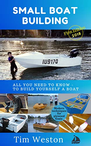Small Boat Building: A practical - step by step guide - to building Plywood Boats by [Weston, Tim]