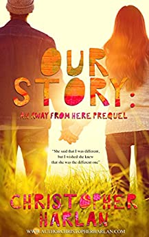 Our Story: an Away From Here Prequel by [Harlan, Christopher]