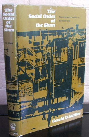 Social Order of the Slum: Ethnicity and Territory in the Inner City (Studies of Urban Society)