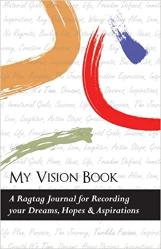 My Vision Book: A Ragtag Journal for Recording your Dreams, Hopes