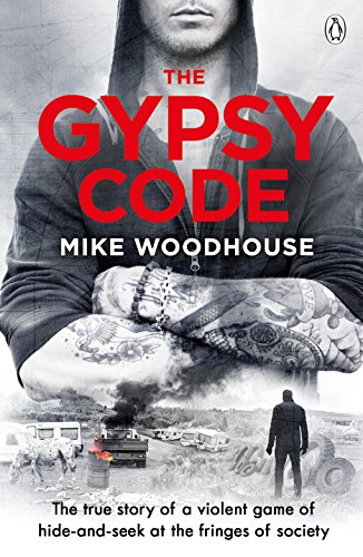 The Gypsy Code: The True Story of a Volent Game of Hide and Seek at the Fringes of Society