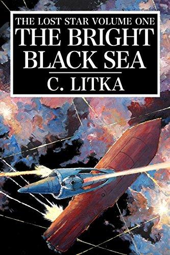 The Bright Black Sea: The Lost Star Volume One (The Lost Star Tales Book 1)