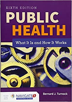 Public Health: What It Is And How It Works Bernard J. Turnock
