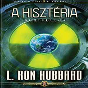 A Hisztéria Kontrollja [The Control of Hysteria, Hungarian Edition] Audiobook