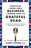 Everything I Know about Business I Learned from the Grateful Dead, Barry Barnes, 0446583804