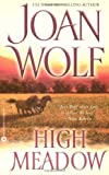 High Meadow, Joan Wolf, 0446692492