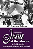 Jesus at the Movies 3rd edition, W. Barnes Tatum, 1598151169