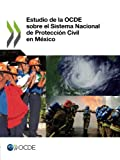 Estudio de la Ocde Sobre el Sistema Nacional de Protección Civil en México, Oecd Organisation For Economic Co-Operation And Development, 9264200207